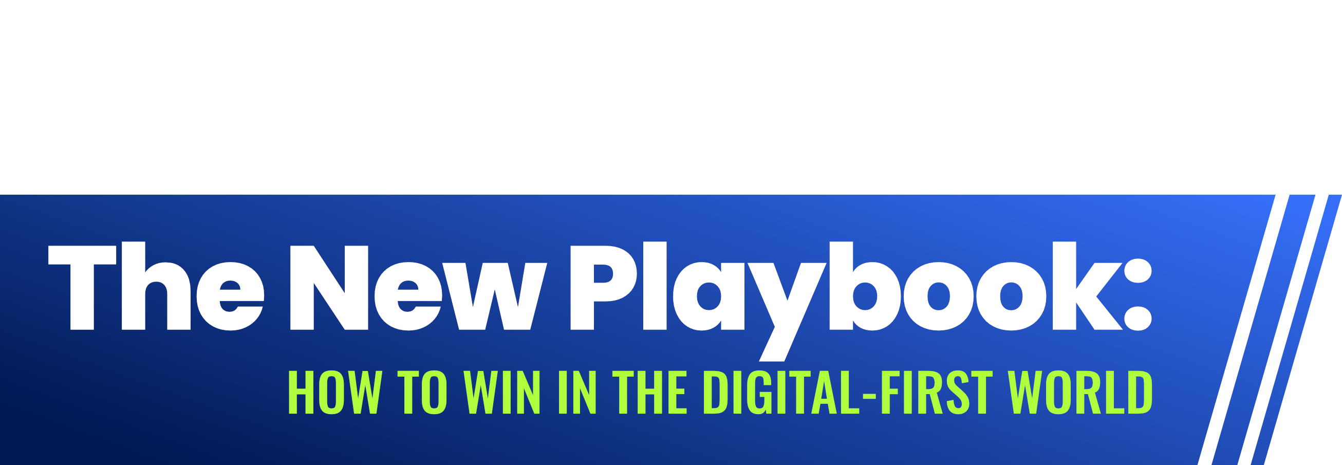 The New Playbook: How to Win in the Digital-First World